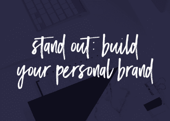 Stand Out: Build Your Personal Brand