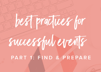 Best practices for events. Part 1–find & prepare!