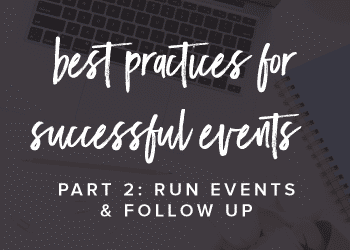 Best practices for events. Part 2–run events & follow up!