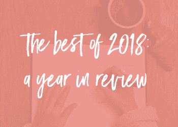 The Best of 2018: A Year in Review