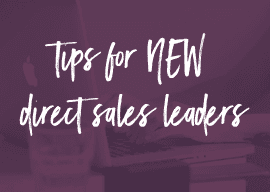 Tips for NEW Direct Sales Leaders