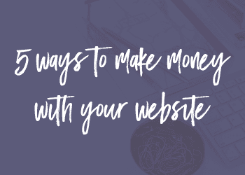 5 Ways to Make Money With Your Website