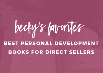Becky's Favorites: Best Personal Development Books for Direct Sellers