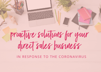 Proactive Solutions for your Direct Sales Business – in response to the Coronavirus