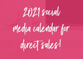 2021 Social Media Calendar for Direct Sales