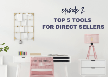 Episode 2: Top 5 Tools for Direct Sellers