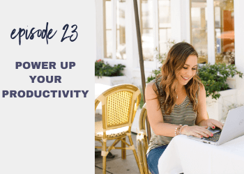 Episode 23: Power Up Your Productivity