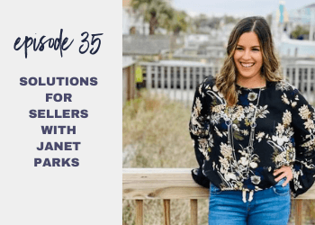 Episode 35: Solutions for Sellers with Janet Parks
