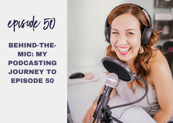 Episode 50: Behind-the-Mic: My Podcasting Journey to Episode 50